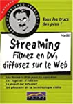 Streaming. Filmez en DV, diffusez sur...