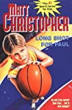 Long Shot for Paul (Matt Christopher Sports Classics) (0316142441) by Christopher, Matt