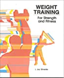 Weight Training for Strength and Fitness (The Jones and Bartlett Series in Health and Physical Education) (0867201398) by L. Jay Silvester