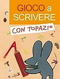 img - for Gioco a scrivere con Topazio book / textbook / text book
