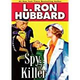 Spy Killer (Stories from the Golden Age)by L. Ron Hubbard