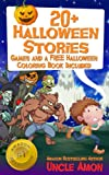 Halloween: FREE Coloring Book and Games Included (20+ Halloween Stories & Ghost Stories) (Halloween Stories for Kids)