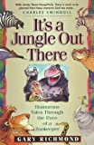 img - for It's a Jungle Out There book / textbook / text book