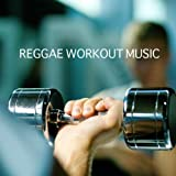 Reggae Workout Music - Raggae Music and Reggae Music Songs for Exercise, Fitness, Yoga, Workout, Aerobics, Running, Walking, Weight Loss, Meditate, Zen, Relax, Stretch, Exercise, Health, Weight Loss,