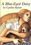 A Blue-Eyed Daisy (0027779602) by Rylant, Cynthia