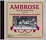 Ambrose 1929-30 - The Hottest of the Decca 'M' Series