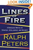 Lines of Fire: A Renegade Writes on Strategy, Intelligence, and Security