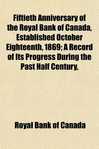 fiftieth-anniversary-of-the-royal-bank-of-canada-establishefiftieth-anniversary-of-the-royal-bank-of