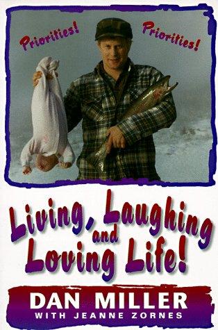Living, Laughing and Loving Life, DAN MILLER