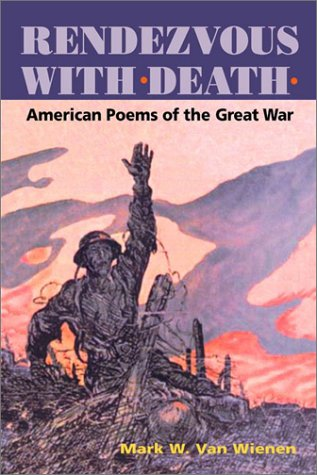 Rendezvous with Death: American Poems of the Great War (American Poetry Recovery Series)