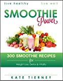 Smoothie Recipes: 300 Healthy Smoothie Recipes for Weight Loss, Detox & Vitality: Green Smoothies, Weight Loss Smoothies, Veg Smoothies, Fruit Smoothies (English Edition)