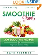 Smoothie Recipes: 300 Healthy Smoothie Recipes for Weight Loss, Detox & Vitality: Green Smoothies, Weight Loss Smoothies, Veg Smoothies, Fruit Smoothies