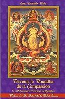 Devenir le Bouddha de la compassion