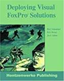 img - for Deploying Visual FoxPro Solutions by Rick Schummer, Rick Borup, Jacci Adams (2004) Paperback book / textbook / text book