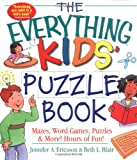 The Everything Kids Puzzle Book: Mazes, Word Games, Puzzles & More! Hours of Fun!