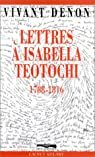 Lettres à Isabella Teotochi, 1788-1816