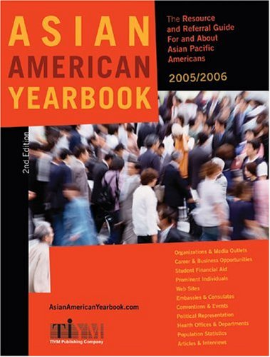 Asian American Yearbook: A Unique Resource and Referral Guide for and About Asian Pacific Americans