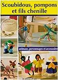 echange, troc Céline Poncet, Collectif - Scoubidous, pompons et fils chenille