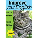 Improve Your English, KS2-3+ (ages 8-14 years) 'A core guide for all children studying the National Curriculum's Literacy Strategy'. ('Teach Your ... Teach Your Child Good Punctuation and Grammarby Amanda Jones