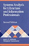 Systems Analysis for Librarians and Information Professionals (Library Science Text Series)