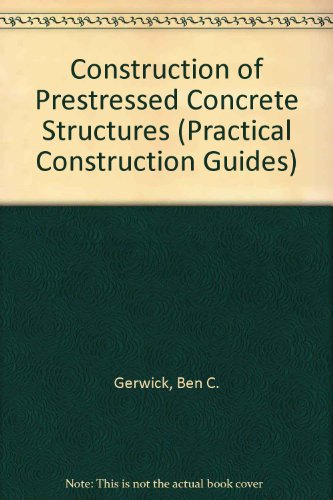 Construction of Prestressed Concrete Structures (Practical Construction Guides)