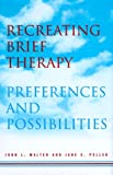 img - for Recreating Brief Therapy: Preferences and Possibilities (Norton Professional Books) book / textbook / text book