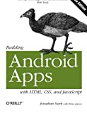img - for Building Android Apps with HTML, CSS, and JavaScript: Making Native Apps with Standards-Based Web Tools book / textbook / text book
