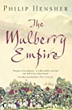 Philip Hensher The Mulberry Empire