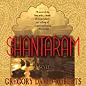 Shantaram: A Novel (       UNABRIDGED) by Gregory David Roberts Narrated by Humphrey Bower