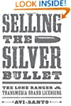 Selling the Silver Bullet: The Lone R...