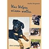 """Was Welpen wissen wollen: Elvis' Lerntagebuchvon """"Marlies Bergmann"""""""