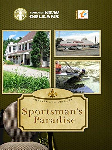 Forever New Orleans - Sportsman's Paradise