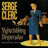 echange, troc Serge Clerc - Nightclubbing Desperados