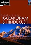 img - for Trekking in the Karakoram & Hindukush (Lonely Planet walking guide, 2nd edition) book / textbook / text book