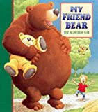 Jez Alborough My Friend Bear (Eddy & the Bear)