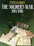Peter Liddle Soldiers' War, 1914-18