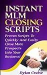 Instant MLM Closing Scripts