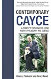 img - for Contemporary Cayce: A Complete Exploration Using Today's Philosophy and Science book / textbook / text book