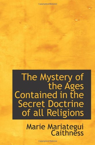 The Mystery of the Ages Contained in the Secret Doctrine of all Religions PDF