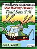 Start Reading Phonics 3.01 (igh/oa) Toad Sets Sail (Phonic Ebooks: Sounds Made Easy (Children's Start Reading Books Level 3))