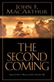 The Second Coming: Signs of Christ's Return and the End of the Age (1581341210) by MacArthur, John F., Jr.