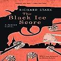 The Black Ice Score: A Parker Novel Hörbuch von Richard Stark Gesprochen von: Stephen R. Thorne