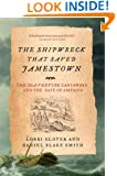 The Shipwreck That Saved Jamestown: The Sea Venture Castaways and the Fate of America