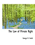 The Law of Private Right (1115857827) by Smith, George H.