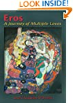 Eros: A Journey of Multiple Loves