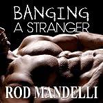 Gay Sex Confessions #3: Banging a Stranger | Rod Mandelli