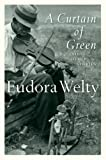 A Curtain of Green: and Other Stories (0156234920) by Welty, Eudora