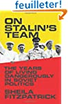 On Stalin's Team - The Years of Livin...