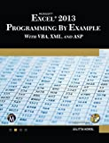 Microsoft Excel 2013 Programming: By Example with VBA, XML, and ASP (English Edition)