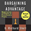 Bargaining for Advantage: Negotiation Strategies for Reasonable People: 2nd Edition (       UNABRIDGED) by G. Richard Shell Narrated by Sean Pratt